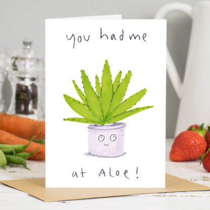 You Hat me at Aloe Card