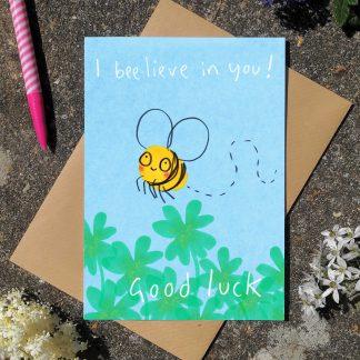 Good Luck I  Beelieve In You